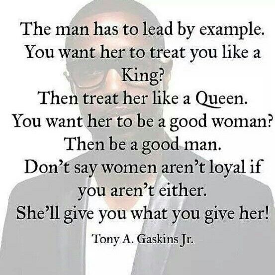 Treat Me Like The Queen I Am And I Treat You Like A King Quotes