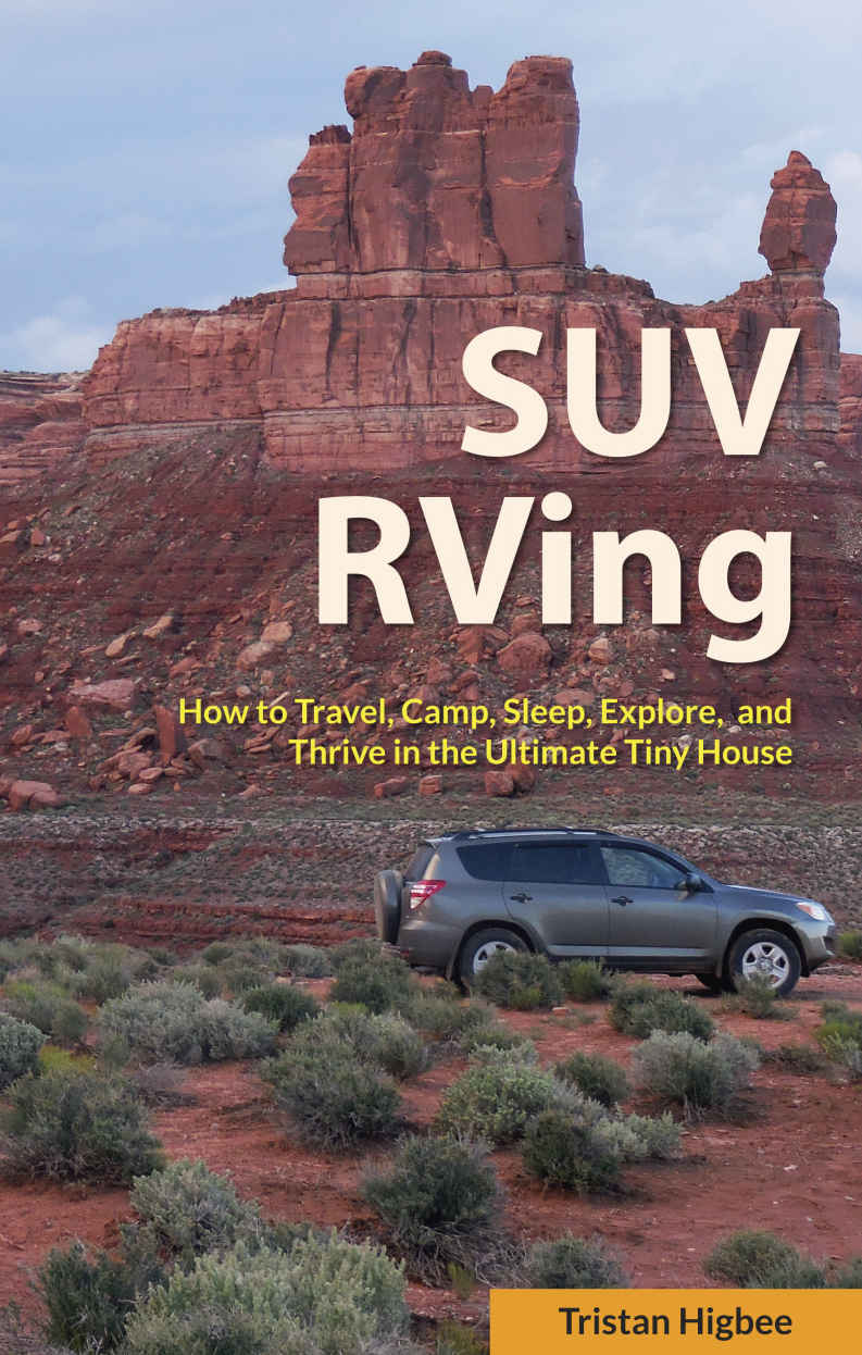 Amazon Com Suv Rving How To Travel Camp Sleep Explore And