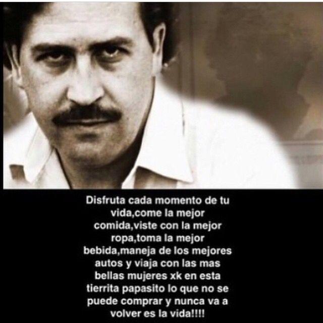 49 El Patrón Ideas Pablo Escobar Quotes Escobar Quotes Pablo Escobar