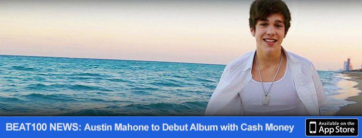 BEAT100 News - Austin Mahone to Debut Album with Cash Money?