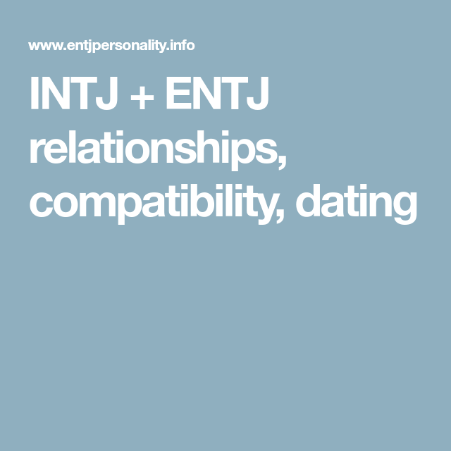 Entj relationships compatibility