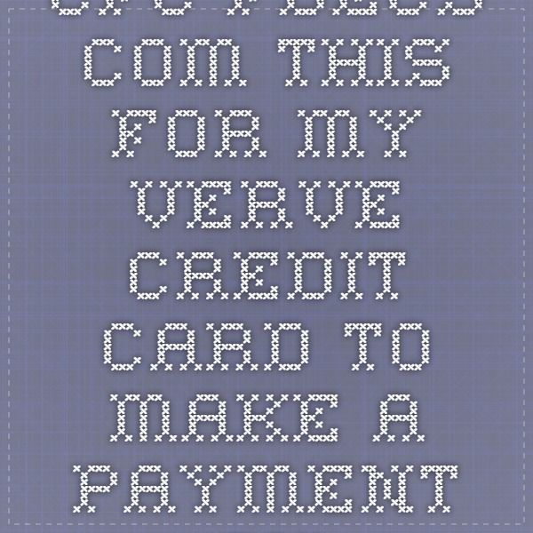 cfc.fdecs.com this for my verve credit card to make a payment and to ...