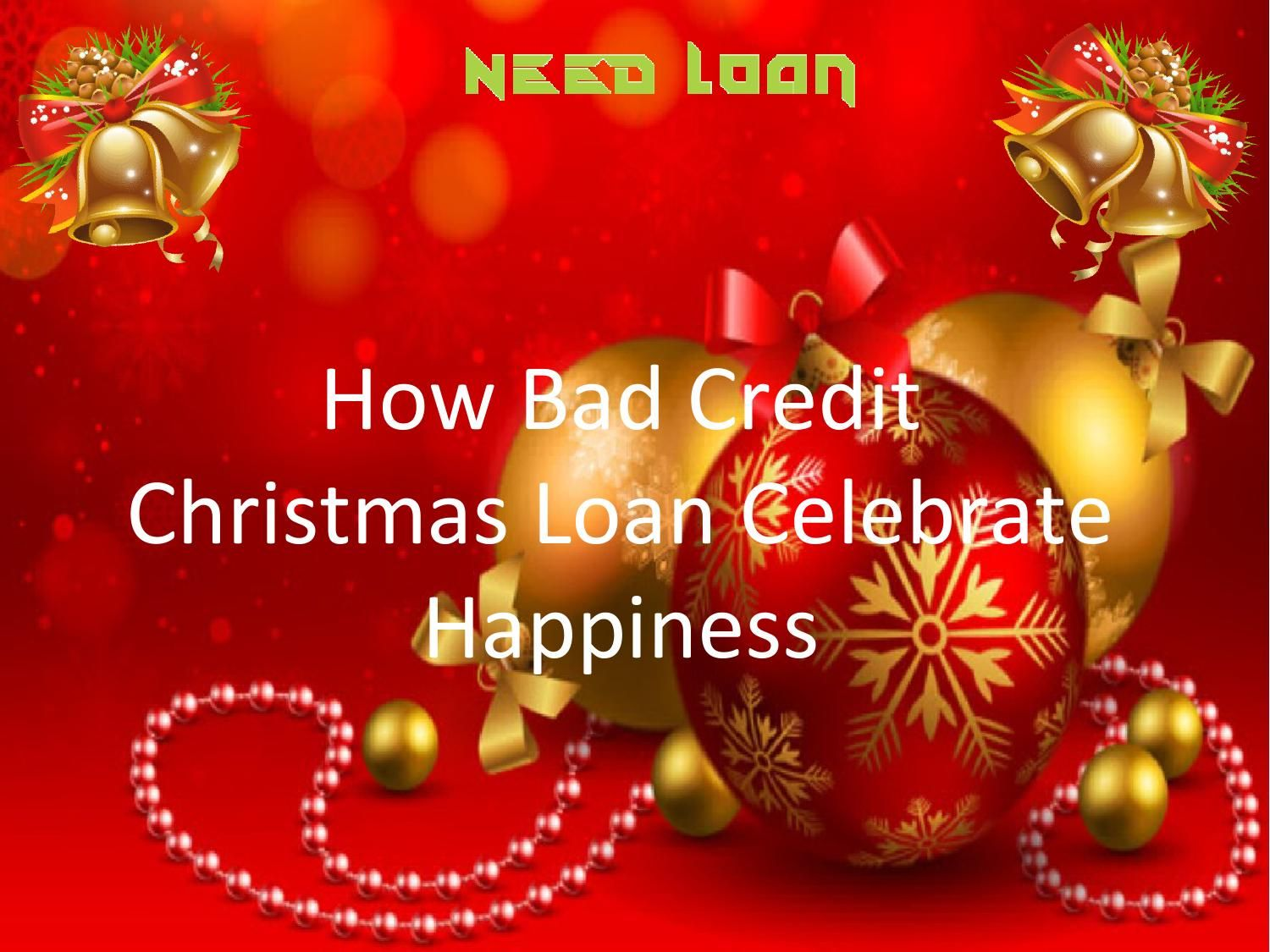 if you are looking for a fast bad credit christmas loan then you look no further - Christmas Loans No Credit Check