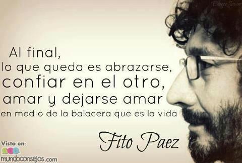 Fito Paez Amor Vida Paz Frases Besos Y Abrazos Pinterest Amor