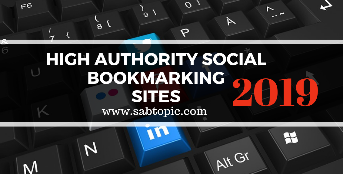 Top High Authority Social Bookmarking Sites List 2019 In