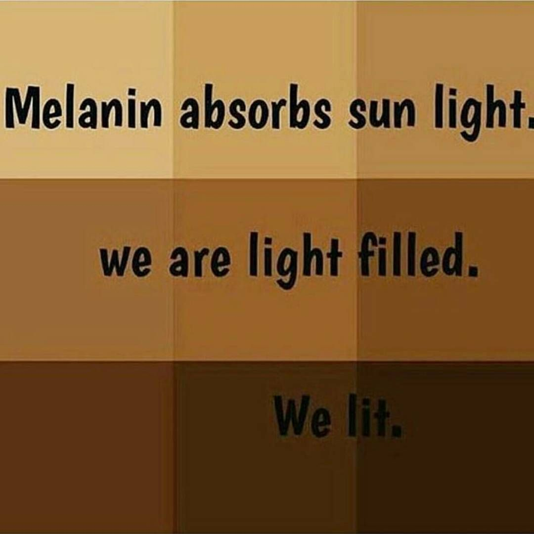I Am Light Filled Melanin My Black Is Beautiful