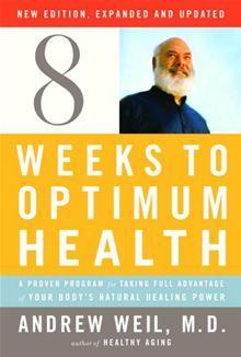 Eight Weeks to Optimum Health byAndrew Weil, M.D. Buy this eBook on #Kobo: http://www.kobobooks.com/ebook/Eight-Weeks-Optimum-Health-Revised/book-vsXf1goEqE2iAZ60Khny9g/page1.html?s=rB80PBMEOkapu4i_RzrIaQ=2