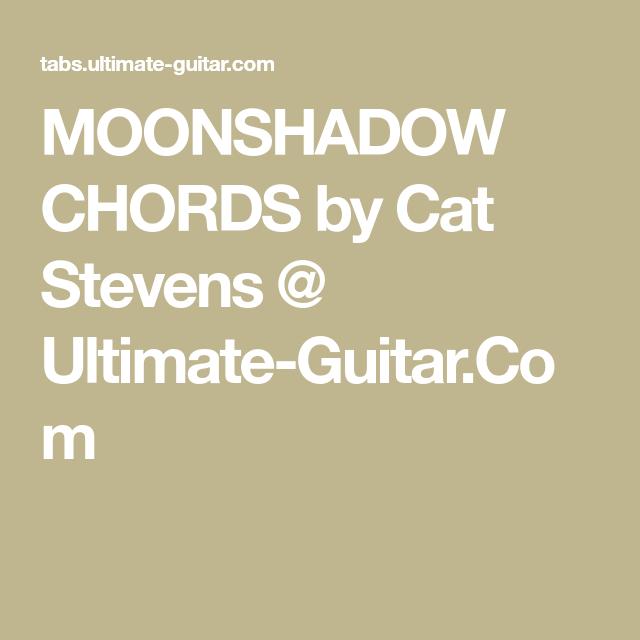 MOONSHADOW CHORDS by Cat Stevens @ Ultimate-Guitar.Com | Uke songs ...