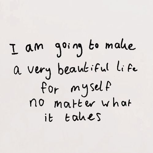 I am going to make a very beautiful life for myself
