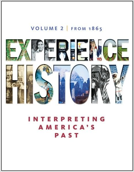 Experience history volume 1 to 1877 by james west davidson brian experience history volume 1 to 1877 by james west davidson brian delay christine leigh heyrman mark lytle michael stoff books textbooks history fandeluxe Gallery