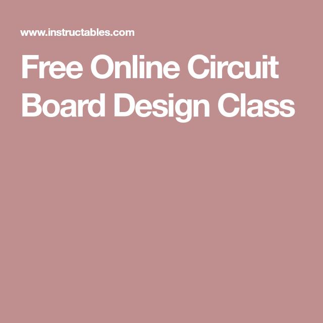 Circuit Board Design Class | Circuits and Printed circuit board