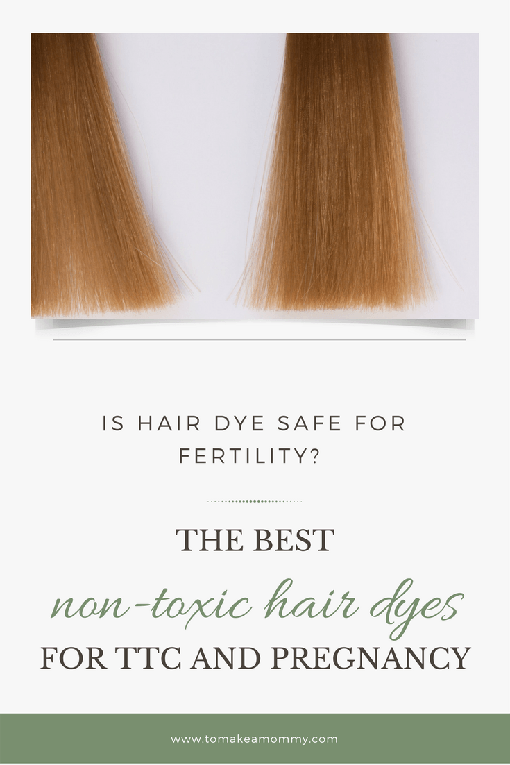 Is It Safe To Dye Your Hair While Trying To Conceive Non Toxic Ways