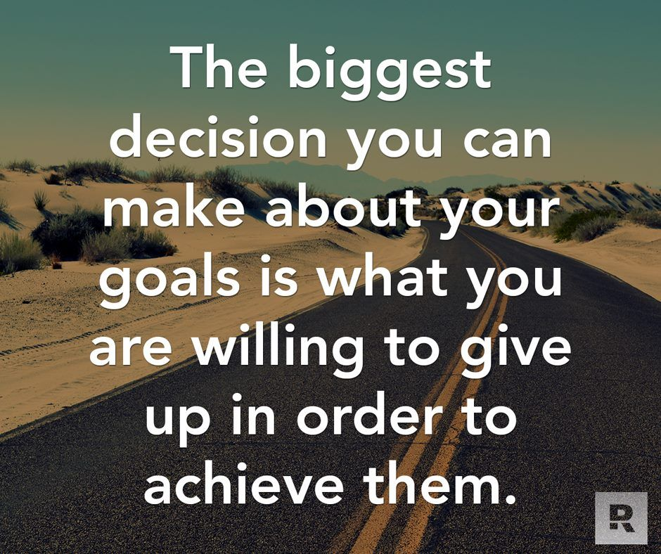 The biggest decision you can make about your goals is what
