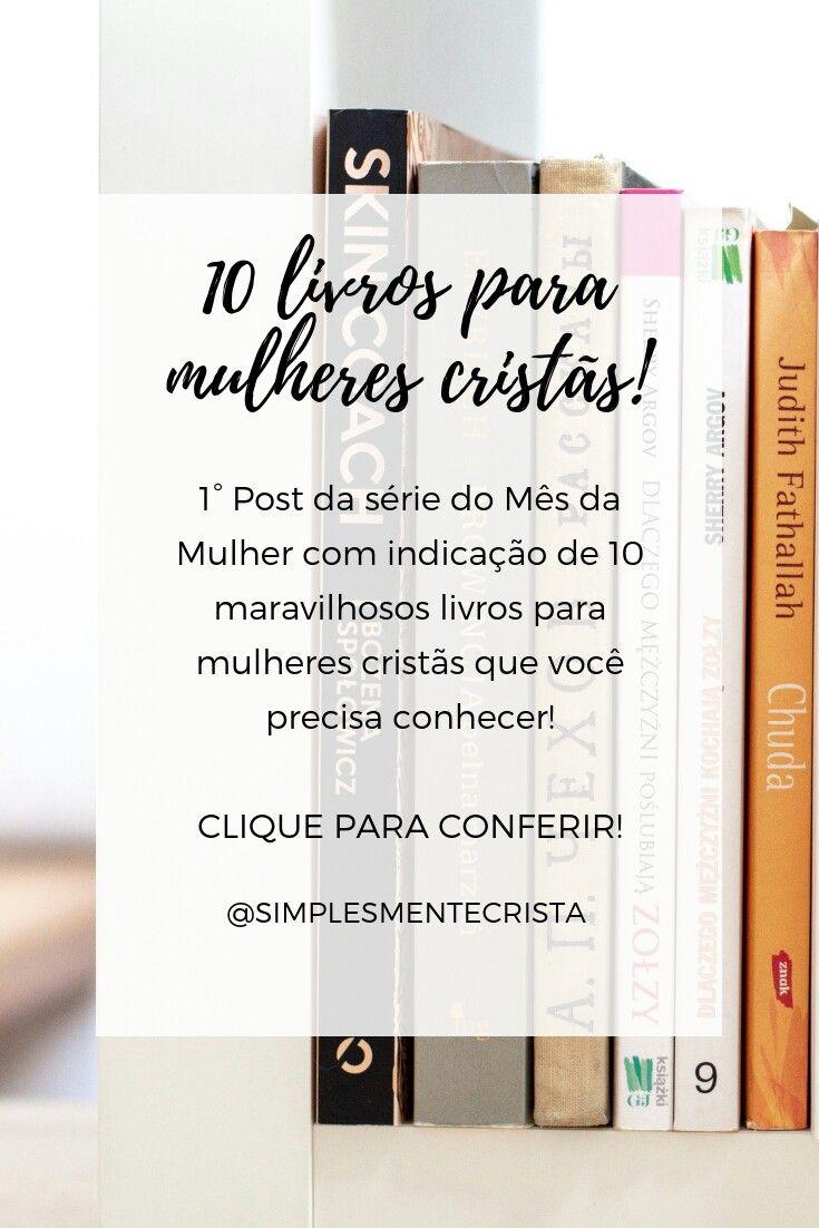 10 Livros Cristaos Para Mulheres Que Voce Precisa Conhecer Com