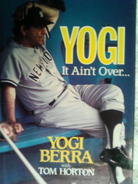 Yogi Berra It Ain T Over Autograph Books Yogi Berra Books