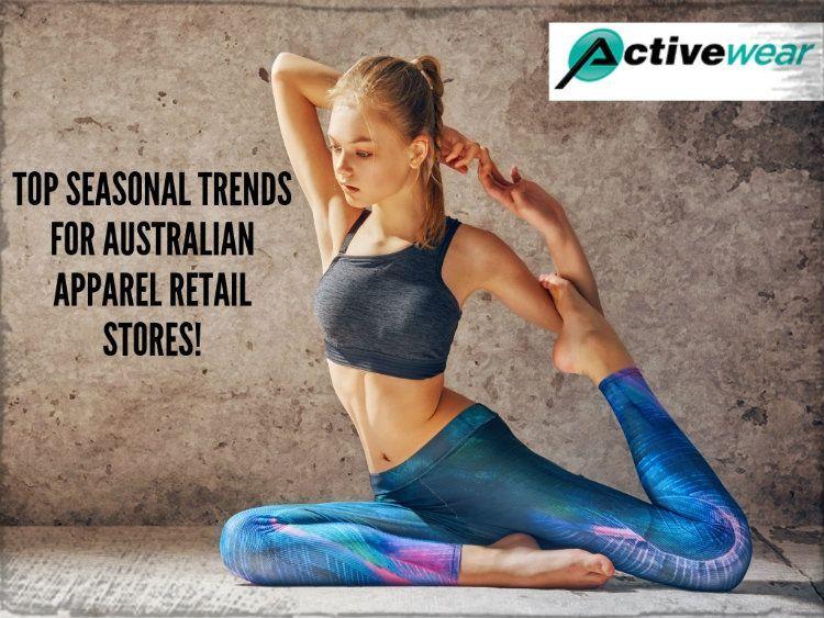 Top Seasonal Trends for Australian Apparel Retail Stores