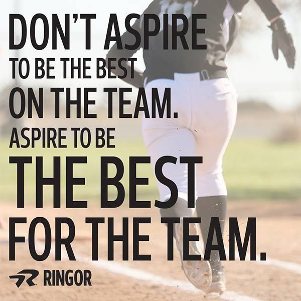 """Motivational Softball Quotes: """"Don't Aspire To Be The Best On The Team. Aspire To Be The"""