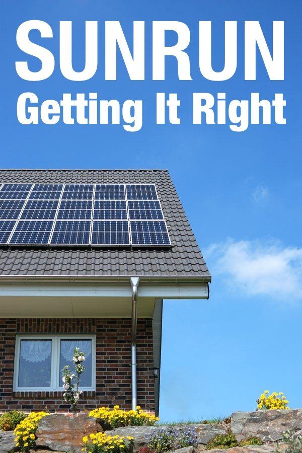 Sunrun Is The Solar Company Getting It Right | Ideas for the House