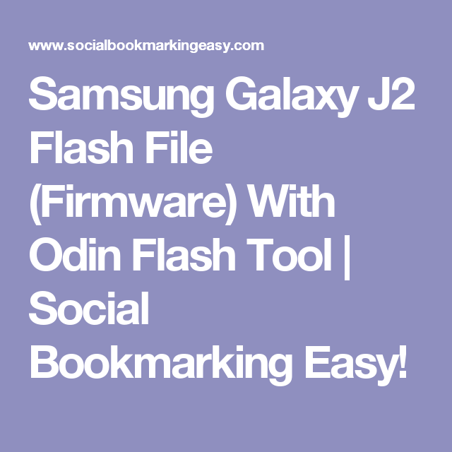 Samsung Galaxy J2 Flash File (Firmware) With Odin Flash Tool