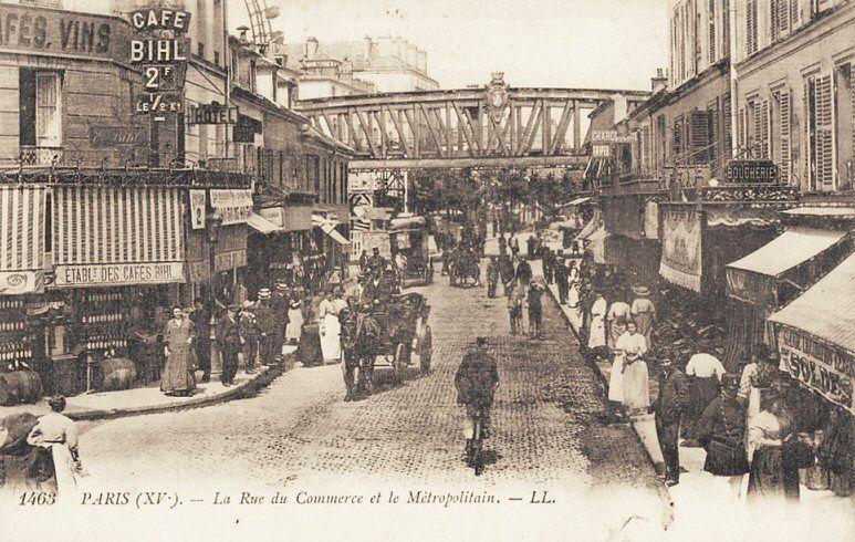 Les Anciennes Rues De Paris Rue Du Commerce 15 Me Arrondissement Vieux Paris Paris Insolites Paris