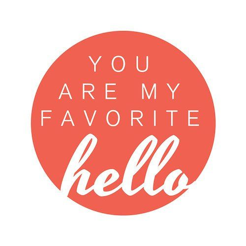you-are-my-favorite-hello-3 small