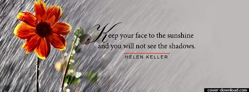 Keep Your Face To The Sunshine Facebook Cover Photos Quotes Cover Pics For Facebook Cute Facebook Cover Photos