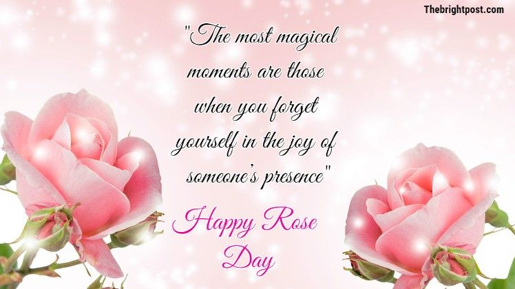 The Most Magical Moments Are Those When You Forget Yourself In The Joy Of Someone S Presence Happy Rose Da Quote Of The Day Memes Sarcastic Flirting Memes