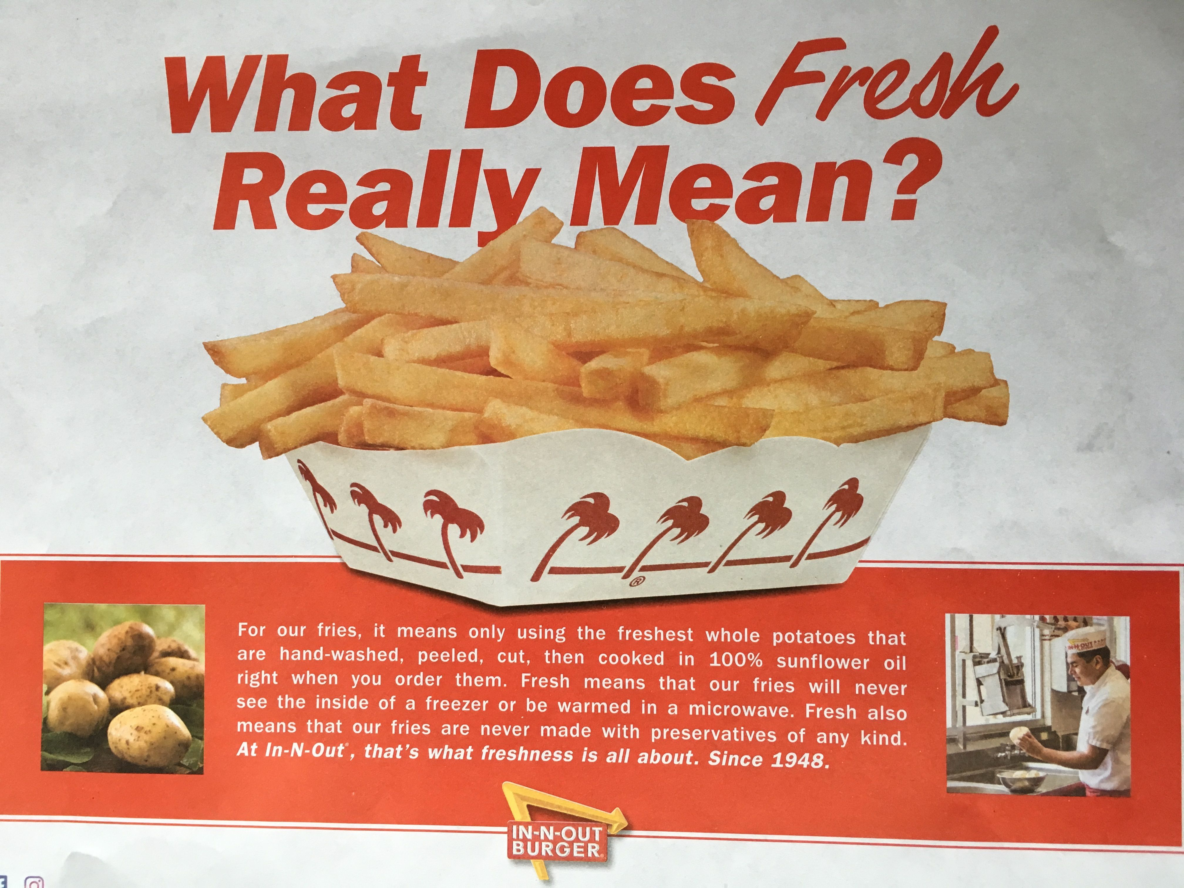 InNOut Burger uses fresh potato for fries. They are also
