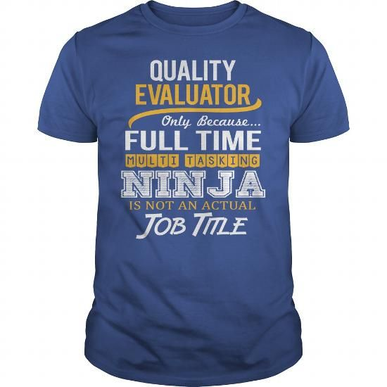 Awesome Tee For Quality Evaluator T Shirts, Hoodies, Sweatshirts. CHECK PRICE ==► https://www.sunfrog.com/LifeStyle/Awesome-Tee-For-Quality-Evaluator-123145662-Royal-Blue-Guys.html?41382