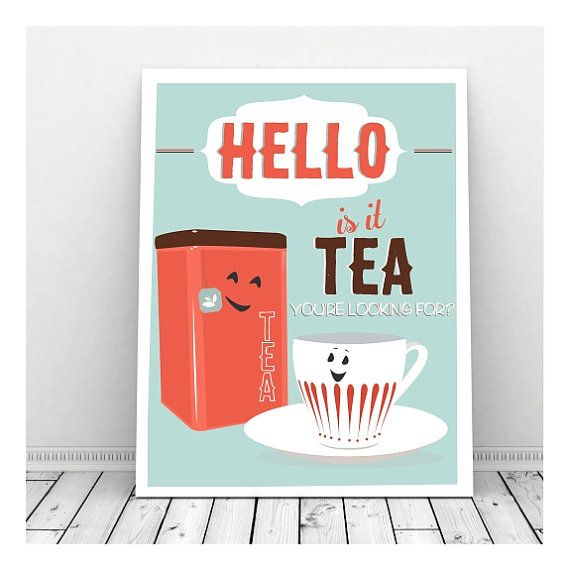 Funny Kitchen Art Or For At The Office Hello Is It Tea Youre Looking For Instant Download Cute For An Engagement Party Too The Background Is A