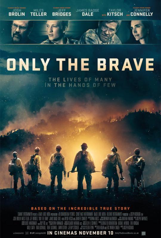 Only The Brave October 20 2017 A Biography Drama True Story Film Directed By Joseph Kosinski Produced By Lorenzo Di Bona Filme Dublado Filme Brave Filmes