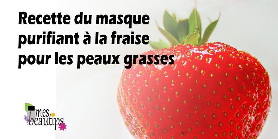Masque Purifiant Maison Pour Les Peaux Grasses A La Fraise 100 Naturel Bio Nettoyant Purifiant A L Argile Blanche Aux Fraises En 2020 Masque Purifiant Masque Purifiant Maison Et Masque
