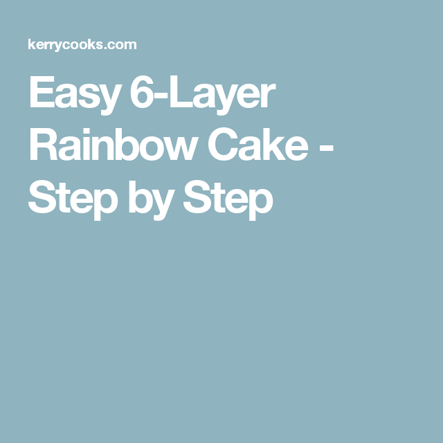 Easy 6-Layer Rainbow Cake - Step by Step