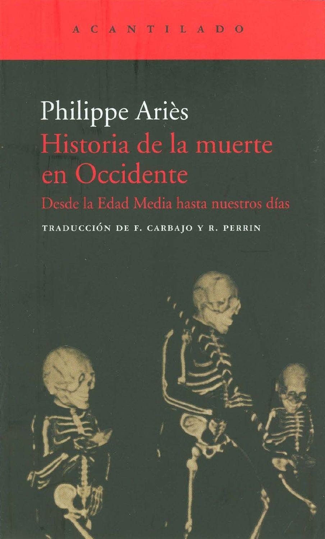 ANTROPOLOGIA de LA MUERTE - Aries Philippe - Historia de La Muerte en  Occidente