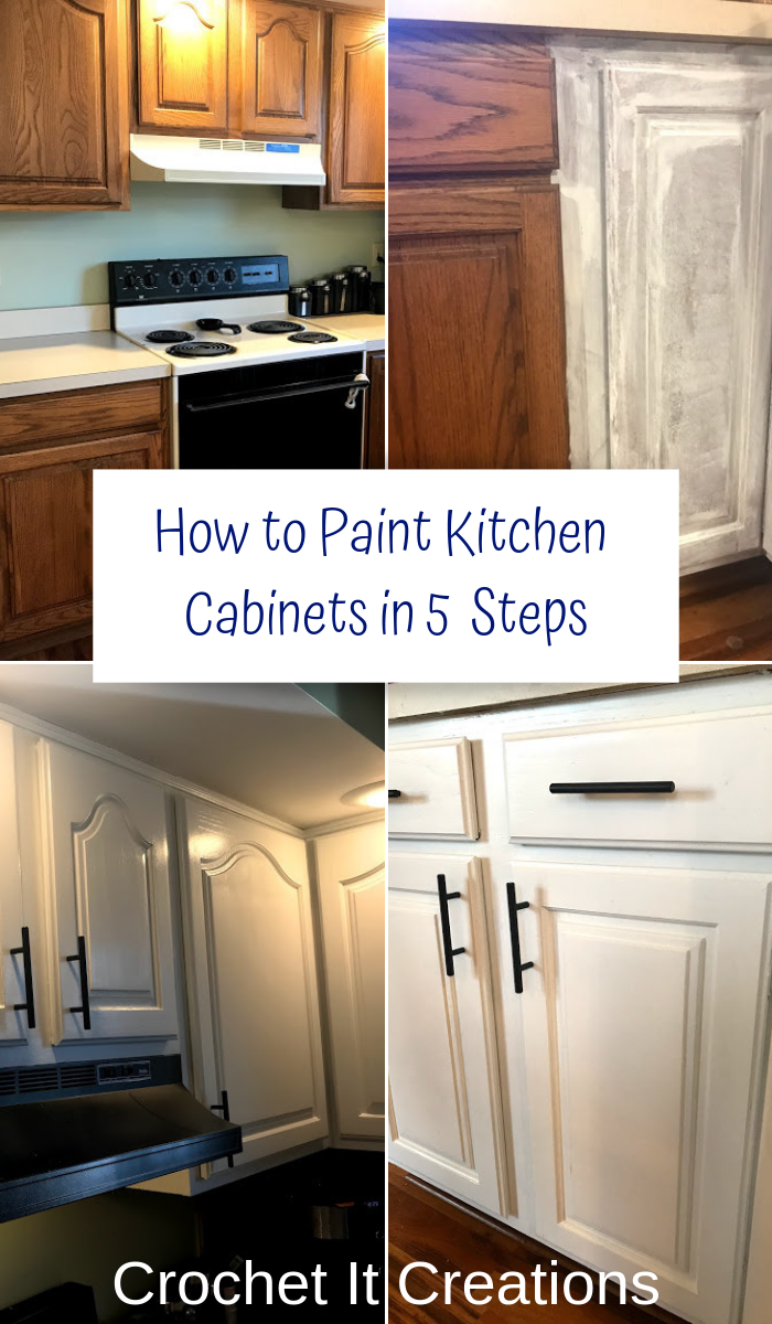 How To Paint Kitchen Cabinets In 5 Steps Crochet It Creations Painting Kitchen Cabinets Diy Kitchen Renovation Diy Kitchen Remodel