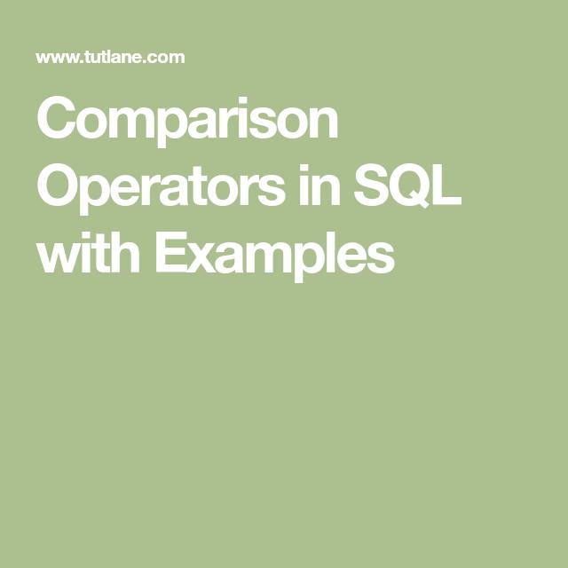 Comparison Operators in SQL with Examples   Tutlane - SQL