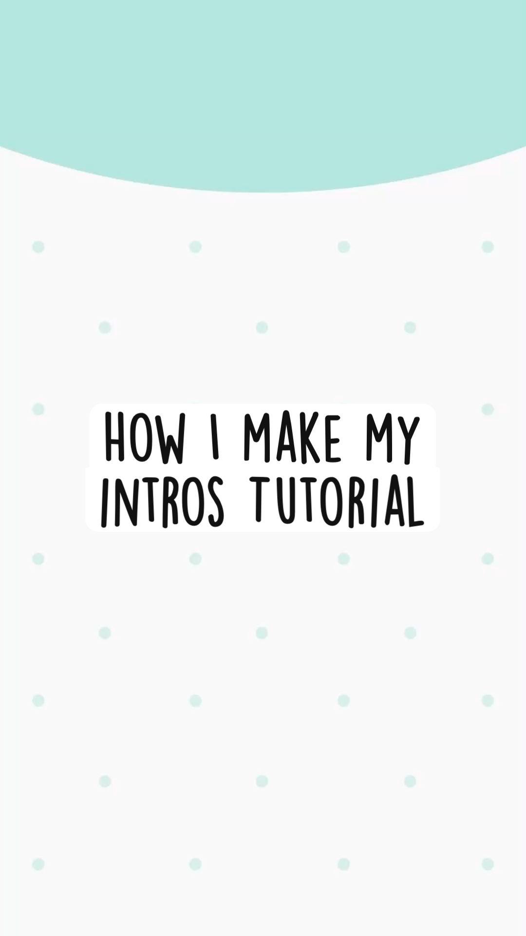 How I make my  intros Tutorial