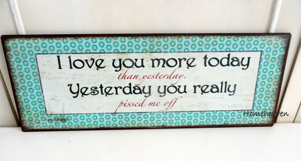 I Love you more today funny sign metal Wall Hanging plaque Art #homeheaven…