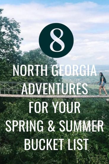 8 North Georgia Adventures for Your Spring & Summer Bucket List