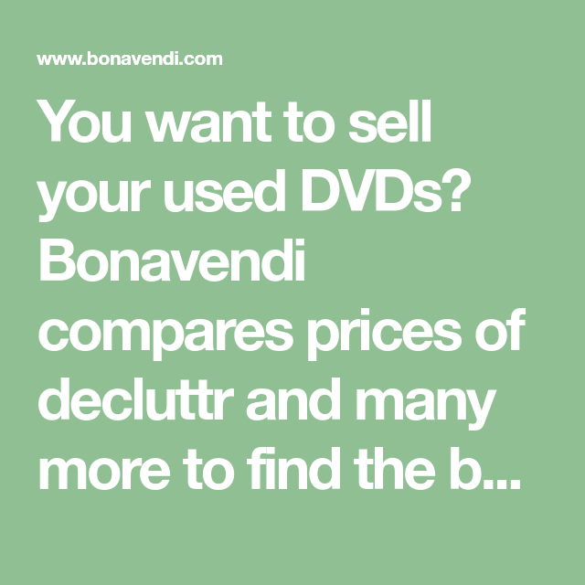 You want to sell your used DVDs? Bonavendi compares prices