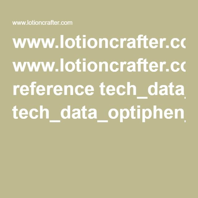 WwwLotioncrafterCom Tech Data Optiphen PlusPdf Optiphen Plus