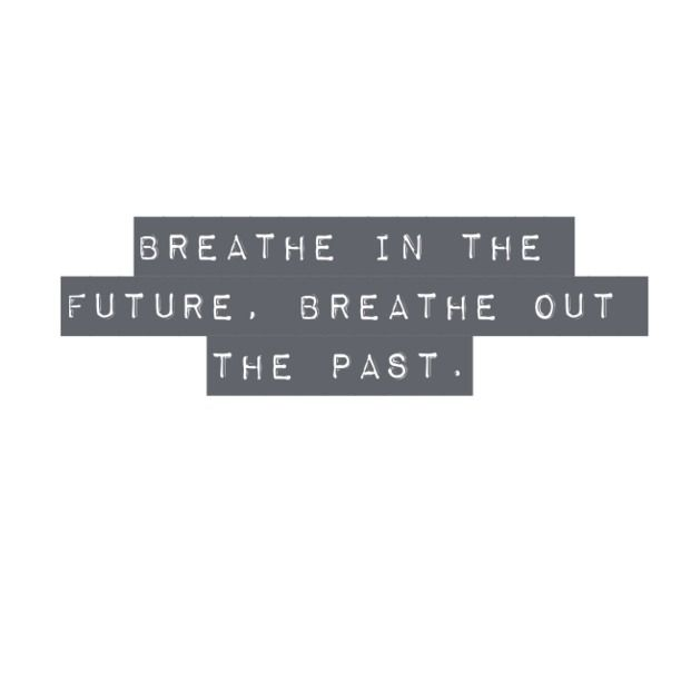 Breathe Out The Past The Daily Quotes Best Inspirational Quotes Disappointment Quotes Breath In Breath Out