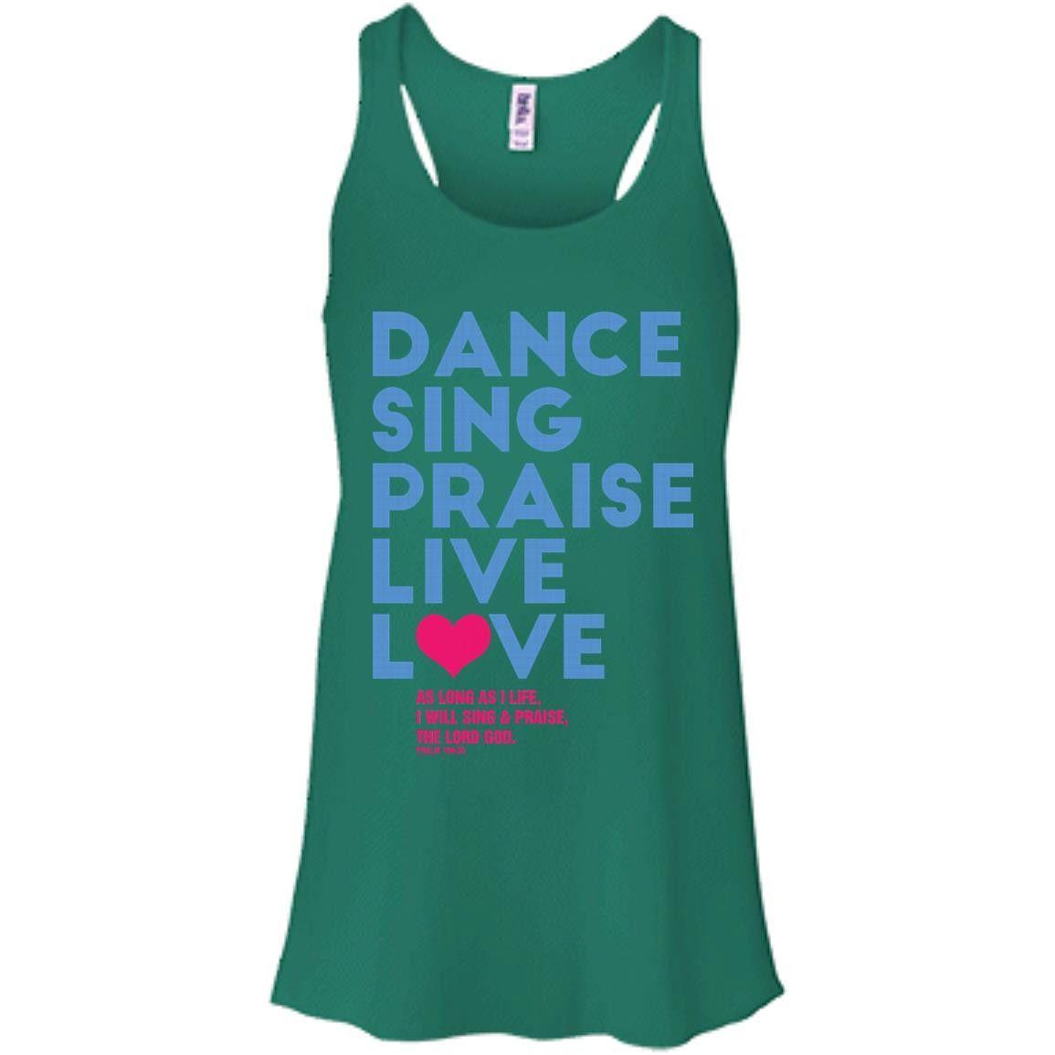 Dance Sing Praise Live Love t shirt-01 Bella + Canvas Flowy Racerback Tank