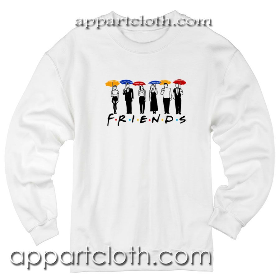 fc8710be Friends Umbrella Unisex Sweatshirt #tshirt #clothing #CustomTShirts #Shirt  #TeeShirt #Design #Tee #Tees #quote #Printing #TShirtPrinting #TshirtDesign  ...