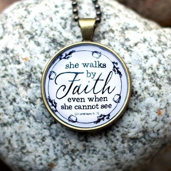 She Walks by Faith Even When She Cannnot See 2 Corinthians 5:7 ...