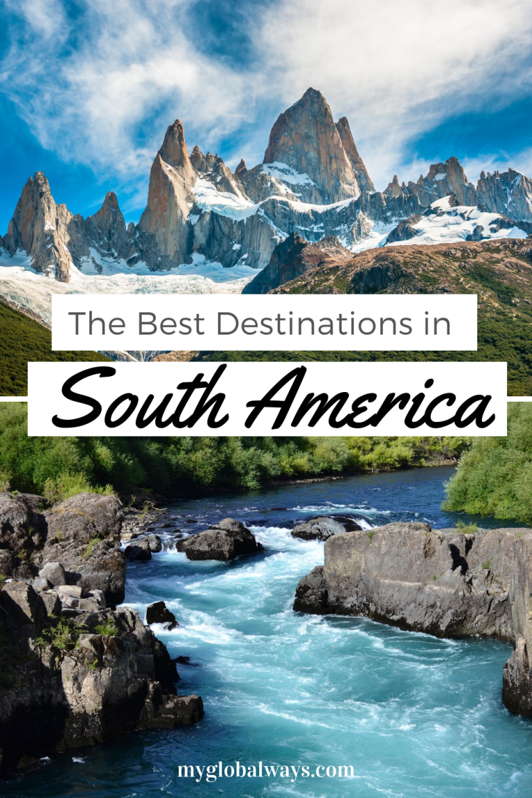 Top Destinations In South America My Global Ways In 2020 South America Travel Central America Destinations South America Travel Destinations