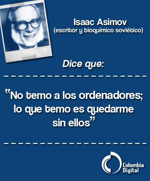 Frase del día por cuenta de Isaac Asimov.