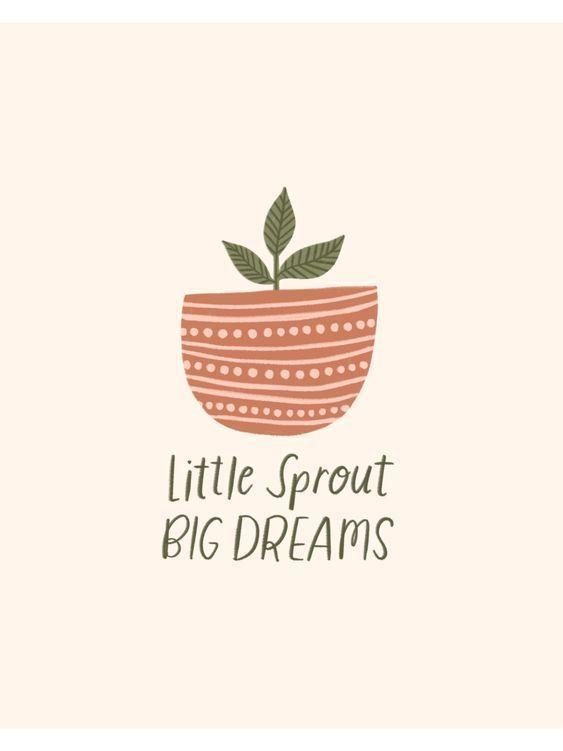 Little Sprout, Big Dreams — Kercia Jane Design