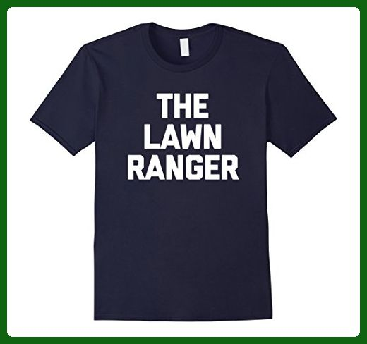 82929d19 Mens The Lawn Ranger T-Shirt funny saying landscaping landscaper Small Navy  - Funny shirts