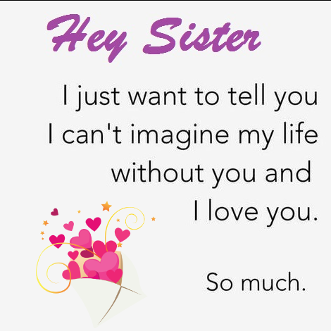 I Love You Sister And Quotes Believe Me I Love You Sister Is A Line